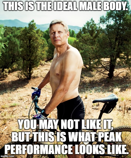 Gary Johnson Peak Performance | THIS IS THE IDEAL MALE BODY. YOU MAY NOT LIKE IT, BUT THIS IS WHAT PEAK PERFORMANCE LOOKS LIKE. | image tagged in gary johnson shirtless,gary johnson,libertarian,ideal male body,peak performance | made w/ Imgflip meme maker