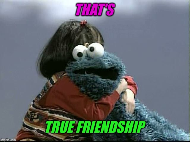 THAT'S TRUE FRIENDSHIP | made w/ Imgflip meme maker