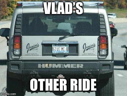 VLAD'S OTHER RIDE | made w/ Imgflip meme maker