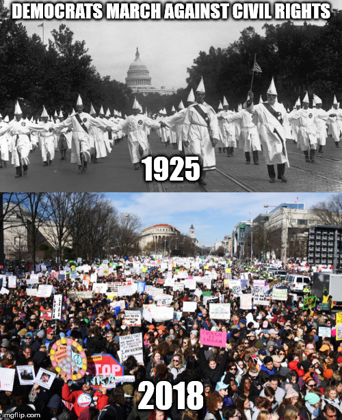 DEMOCRATS MARCH AGAINST CIVIL RIGHTS 2018 1925 | image tagged in memes | made w/ Imgflip meme maker