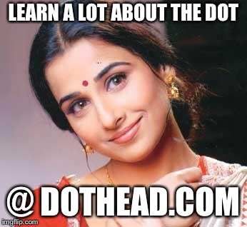 LEARN A LOT ABOUT THE DOT @ DOTHEAD.COM | made w/ Imgflip meme maker