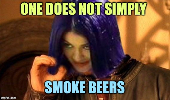 Kylie Does Not Simply | ONE DOES NOT SIMPLY SMOKE BEERS | image tagged in kylie does not simply | made w/ Imgflip meme maker