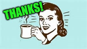 cheers with coffee | THANKS! | image tagged in cheers with coffee | made w/ Imgflip meme maker