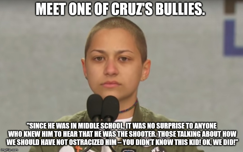 "MEET ONE OF CRUZ'S BULLIES. ""SINCE HE WAS IN MIDDLE SCHOOL, IT WAS NO SURPRISE TO ANYONE WHO KNEW HIM TO HEAR THAT HE WAS THE SHOOTER. THOSE 