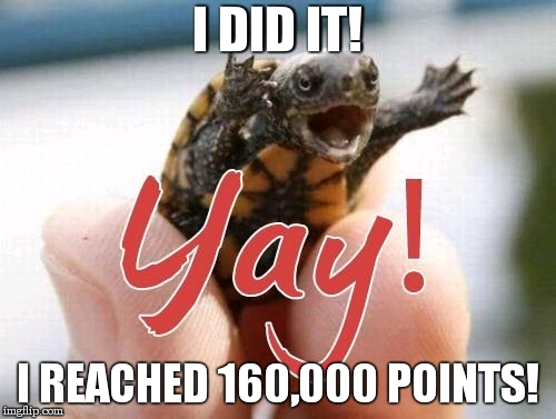 I couldnt have done it without you guys! thank you for 160,000 points, I cant thank you enough! | I DID IT! I REACHED 160,000 POINTS! | image tagged in yay,milestone,turtle,points,thanks,lordcakethief | made w/ Imgflip meme maker