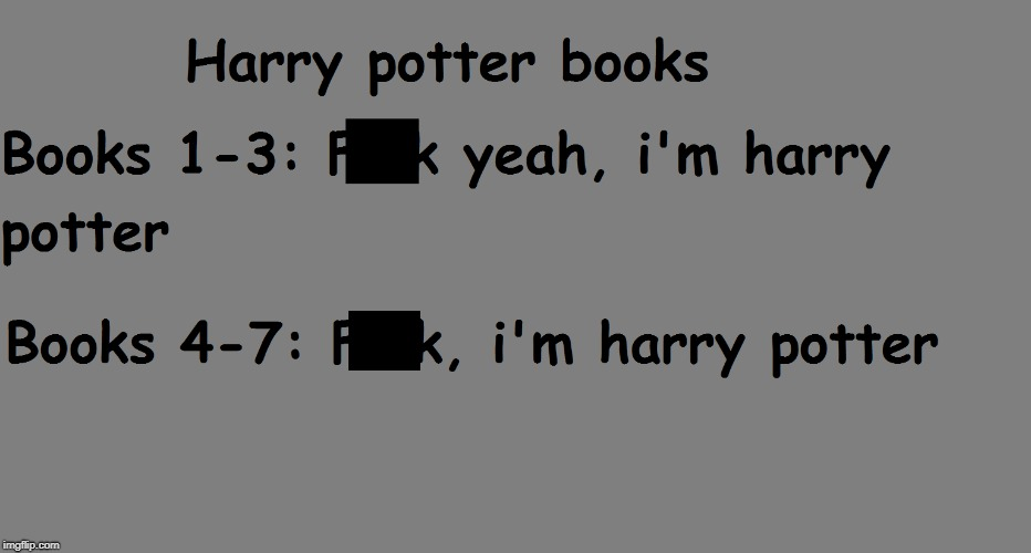 Harry Potter - Only fans will get this  | image tagged in harrypotter,harry potter,harrypottermeme,harry potter meme,meme | made w/ Imgflip meme maker