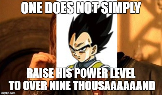 So I herd it wuz ded meme week |  ONE DOES NOT SIMPLY; RAISE HIS POWER LEVEL TO OVER NINE THOUSAAAAAAND | image tagged in memes,one does not simply,dead memes week,dead meme,it's over 9000,dragon ball z | made w/ Imgflip meme maker