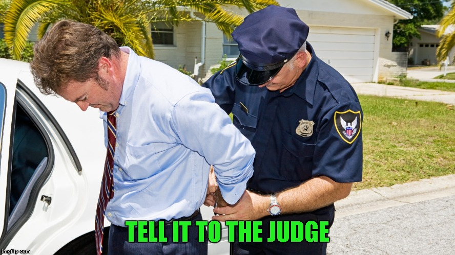 TELL IT TO THE JUDGE | made w/ Imgflip meme maker