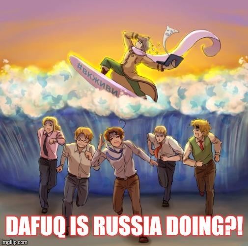 DAFUQ IS RUSSIA DOING?! | made w/ Imgflip meme maker