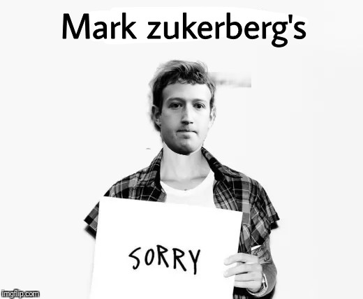 Mark zukerberg sorry lyric | image tagged in mark zuckerberg,facebook,sorry,funny,hilarious memes | made w/ Imgflip meme maker