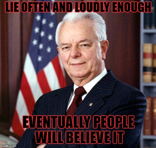 LIE OFTEN AND LOUDLY ENOUGH EVENTUALLY PEOPLE WILL BELIEVE IT | made w/ Imgflip meme maker