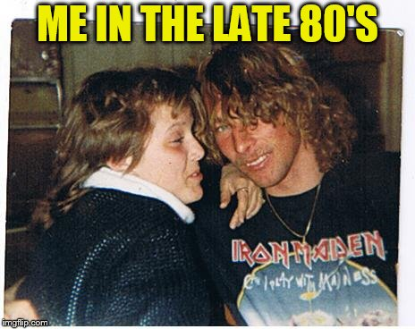 ME IN THE LATE 80'S | made w/ Imgflip meme maker