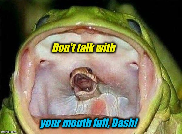 Don't talk with your mouth full, Dash! | made w/ Imgflip meme maker