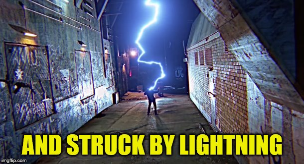 AND STRUCK BY LIGHTNING | made w/ Imgflip meme maker