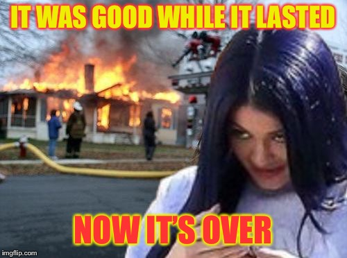 Disaster Mima | IT WAS GOOD WHILE IT LASTED NOW IT'S OVER | image tagged in disaster mima | made w/ Imgflip meme maker