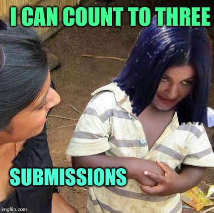 Skeptical Mima | I CAN COUNT TO THREE SUBMISSIONS | image tagged in skeptical mima | made w/ Imgflip meme maker