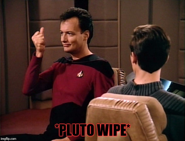 *PLUTO WIPE* | made w/ Imgflip meme maker