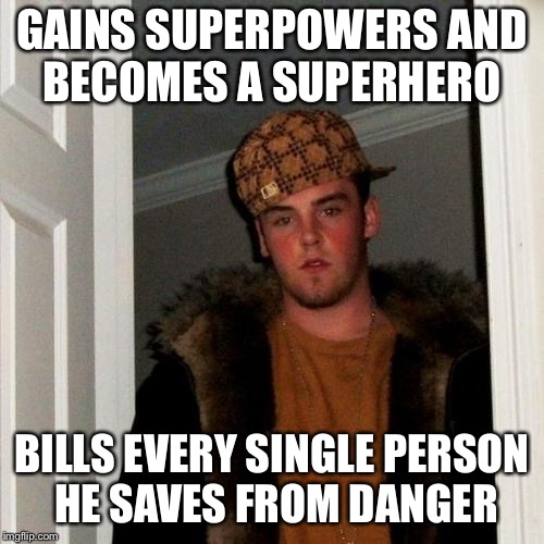 """Putting out a blazing fire AND taking your whole family out of there? That will be $200.00."" 