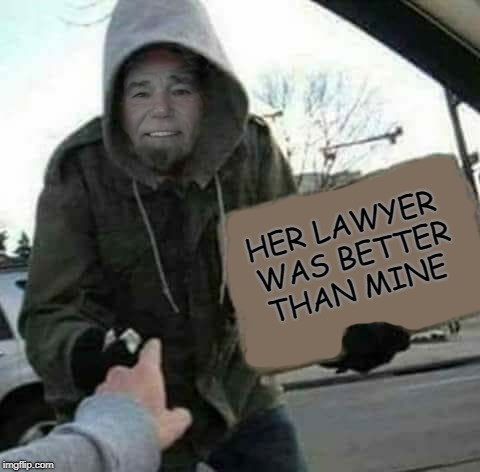 her lawyer was better than mine  | HER LAWYER WAS BETTER THAN MINE | image tagged in funny signs | made w/ Imgflip meme maker