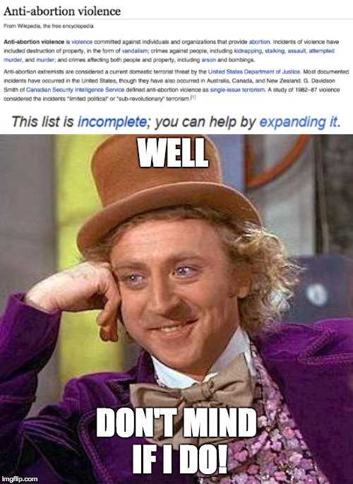 Please don't take this meme seriously! | WELL DON'T MIND IF I DO! | image tagged in memes,funny,creepy condescending wonka,abortion | made w/ Imgflip meme maker