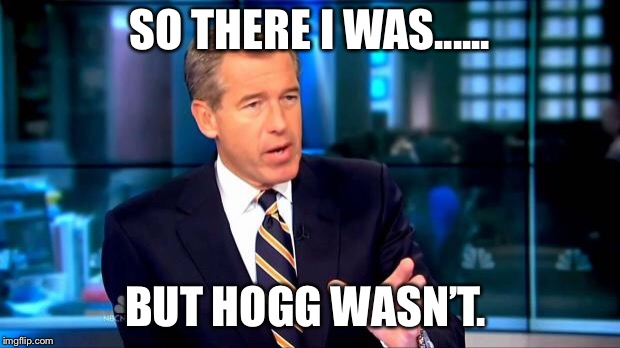 So there I was | SO THERE I WAS...... BUT HOGG WASN'T. | image tagged in so there i was | made w/ Imgflip meme maker