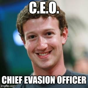 ceo  | C.E.O. CHIEF EVASION OFFICER | image tagged in mark zuckerberg | made w/ Imgflip meme maker