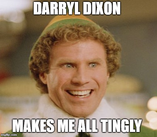 DARRYL DIXON MAKES ME ALL TINGLY | made w/ Imgflip meme maker