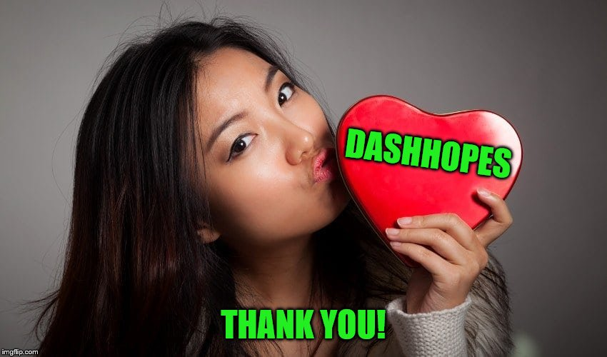 DASHHOPES THANK YOU! | made w/ Imgflip meme maker