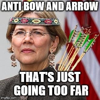 ANTI BOW AND ARROW THAT'S JUST GOING TOO FAR | made w/ Imgflip meme maker