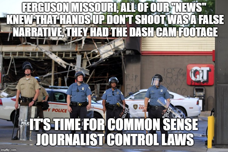 "The damage narratives cause | FERGUSON MISSOURI, ALL OF OUR ""NEWS"" KNEW THAT HANDS UP DON'T SHOOT WAS A FALSE NARRATIVE, THEY HAD THE DASH CAM FOOTAGE IT'S TIME FOR COMMO 