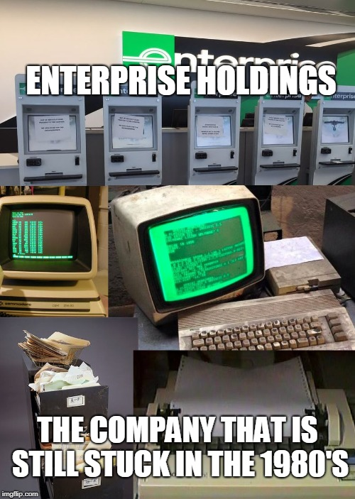 ENTERPRISE HOLDINGS THE COMPANY THAT IS STILL STUCK IN THE 1980'S | image tagged in enterprise holdings | made w/ Imgflip meme maker