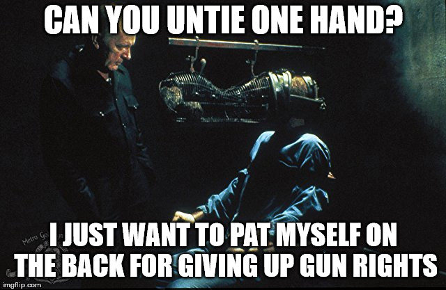 More 1984 | CAN YOU UNTIE ONE HAND? I JUST WANT TO PAT MYSELF ON THE BACK FOR GIVING UP GUN RIGHTS | image tagged in 1984 rat cage,john hurt,gun rights | made w/ Imgflip meme maker