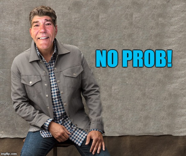 NO PROB! | image tagged in coollew | made w/ Imgflip meme maker