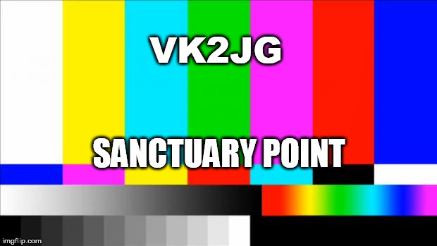 TV Test Card color | VK2JG SANCTUARY POINT | image tagged in tv test card color | made w/ Imgflip meme maker