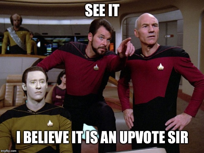 I sure don't see it | SEE IT I BELIEVE IT IS AN UPVOTE SIR | image tagged in wtfith,star trek wars of tge worlds dumbest memes,starts right now,dilly dilly meme | made w/ Imgflip meme maker