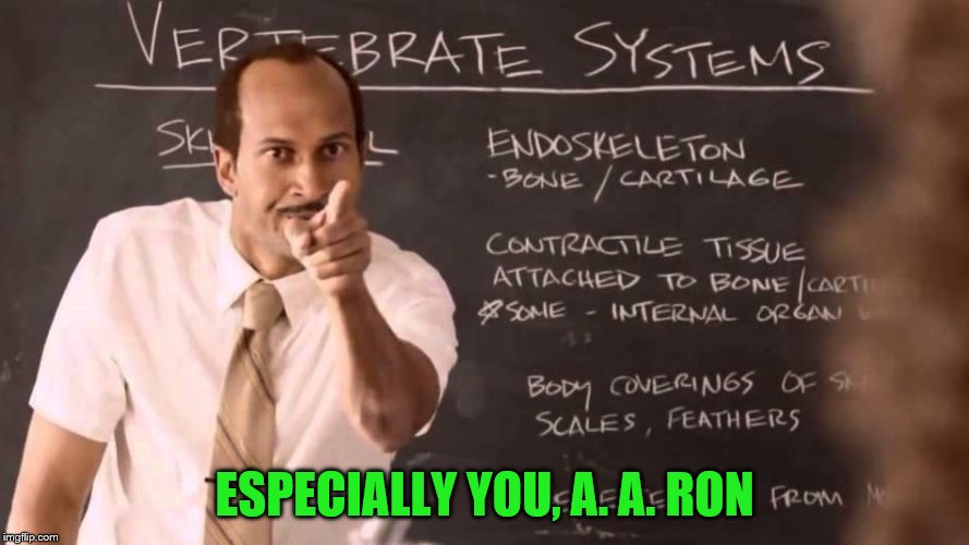 ESPECIALLY YOU, A. A. RON | made w/ Imgflip meme maker