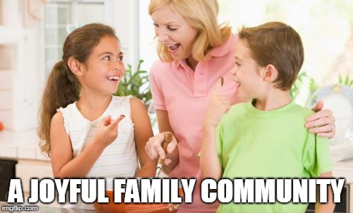 Frustrating Mom |  A JOYFUL FAMILY COMMUNITY | image tagged in memes,frustrating mom | made w/ Imgflip meme maker