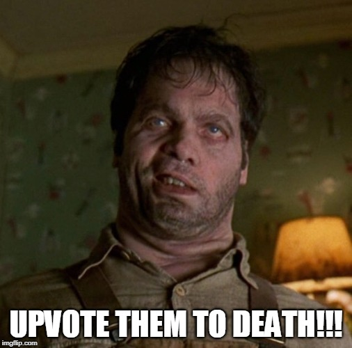 UPVOTE THEM TO DEATH!!! | made w/ Imgflip meme maker