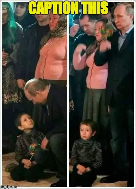 And up vote of course  | CAPTION THIS | image tagged in vladimir putin,putin | made w/ Imgflip meme maker