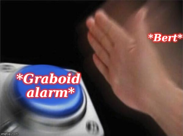 Blank Nut Button Meme | *Bert* *Graboid alarm* | image tagged in memes,blank nut button | made w/ Imgflip meme maker