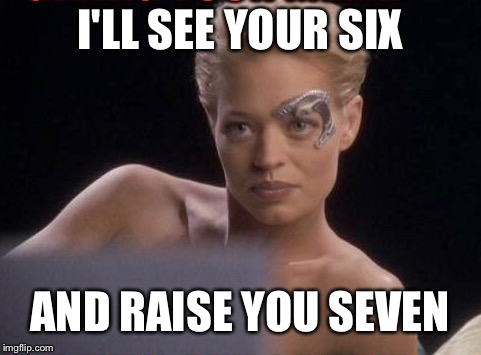 I'LL SEE YOUR SIX AND RAISE YOU SEVEN | made w/ Imgflip meme maker