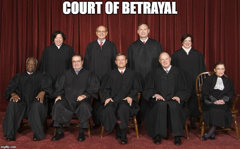 scotus | COURT OF BETRAYAL | image tagged in scotus | made w/ Imgflip meme maker