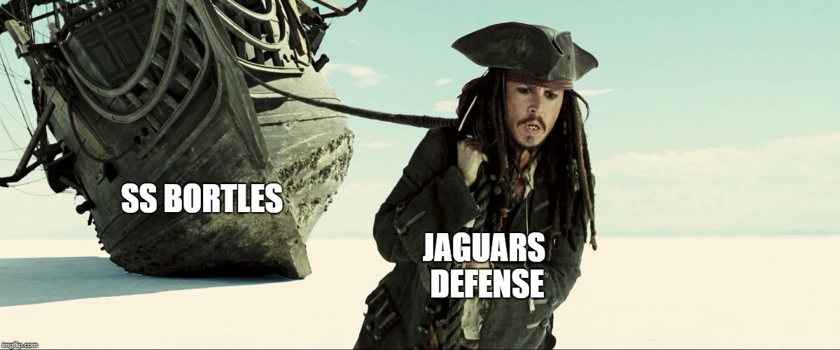 jack sparrow pulling ship |  SS BORTLES; JAGUARS DEFENSE | image tagged in jack sparrow pulling ship,nfl | made w/ Imgflip meme maker
