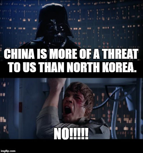 I expect you to comment your debate | CHINA IS MORE OF A THREAT TO US THAN NORTH KOREA. NO!!!!! | image tagged in memes,star wars no | made w/ Imgflip meme maker