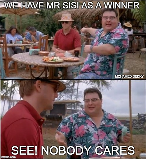 See Nobody Cares Meme | WE HAVE MR.SISI AS A WINNER SEE! NOBODY CARES MOHAMED SEDKY | image tagged in memes,see nobody cares | made w/ Imgflip meme maker