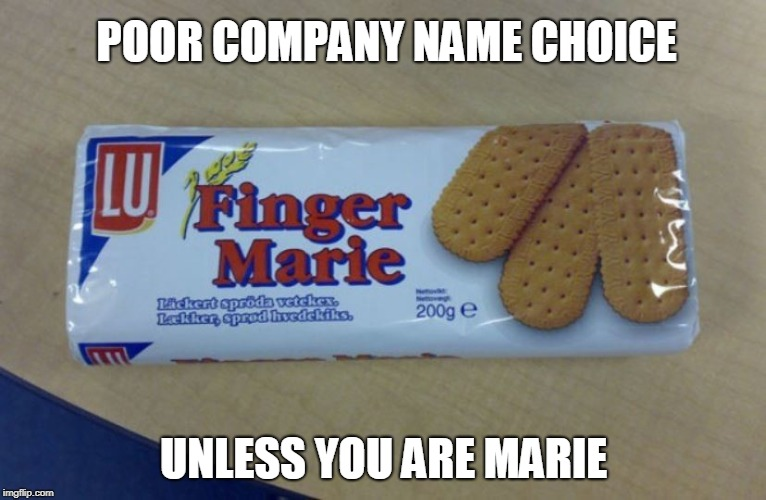 POOR COMPANY NAME CHOICE UNLESS YOU ARE MARIE | image tagged in fail | made w/ Imgflip meme maker