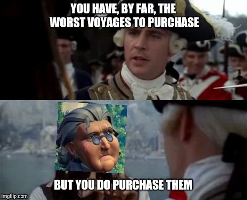 YOU HAVE, BY FAR, THE WORST VOYAGES TO PURCHASE BUT YOU DO PURCHASE THEM | image tagged in pirate,sea of theives | made w/ Imgflip meme maker