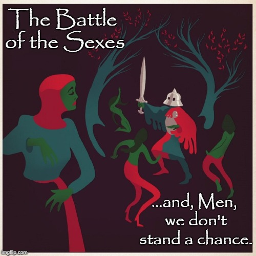 You Witches Shan't Take My Sword | The Battle of the Sexes ...and, Men, we don't stand a chance. | image tagged in vince vance,gender identity,gender fluid,men vs women,battle of the sexes,macbeth witches | made w/ Imgflip meme maker