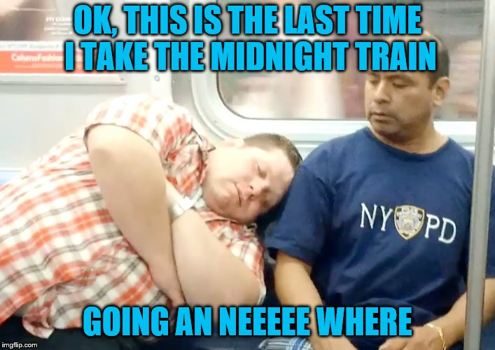 I've been riding this route for the last 6 weeks and I've met ZERO, count 'em Zero small town girls.  | OK, THIS IS THE LAST TIME I TAKE THE MIDNIGHT TRAIN GOING AN NEEEEE WHERE | image tagged in memes,streetlight people,journey,don't stop believin | made w/ Imgflip meme maker