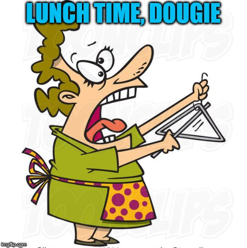 LUNCH TIME, DOUGIE | made w/ Imgflip meme maker